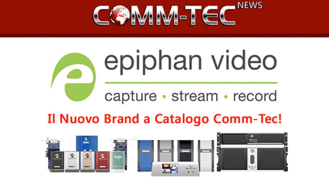 Comm-Tec distribuisce Epiphan Video