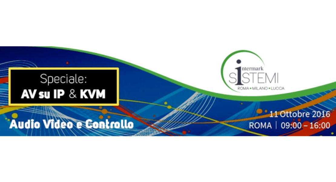 Speciale AV su IP & KVM: Intermark lo spiega con un corso