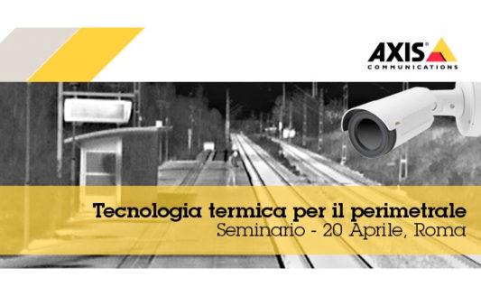 Seminario Axis: ad aprile approfondimenti sulla sorveglianza perimetrale