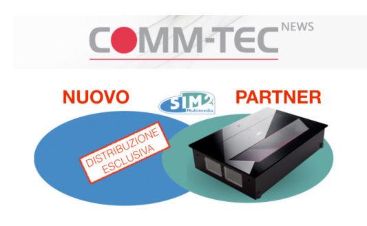Comm-Tec Italia distribuisce SIM2 su tutto il territorio nazionale