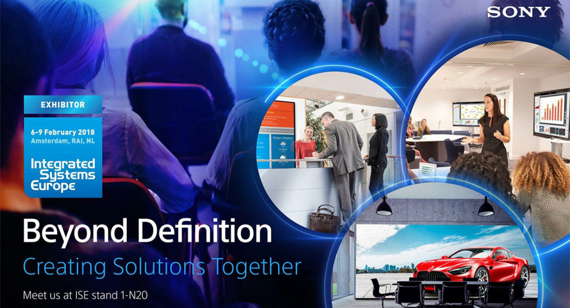 Creating Solutions Together: così Sony si presenta a ISE 2018