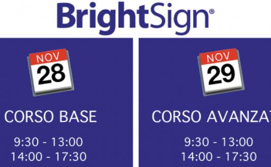 28 – 29 novembre Corsi Comm-Tec BrightSign (livello e base e livello avanzato)